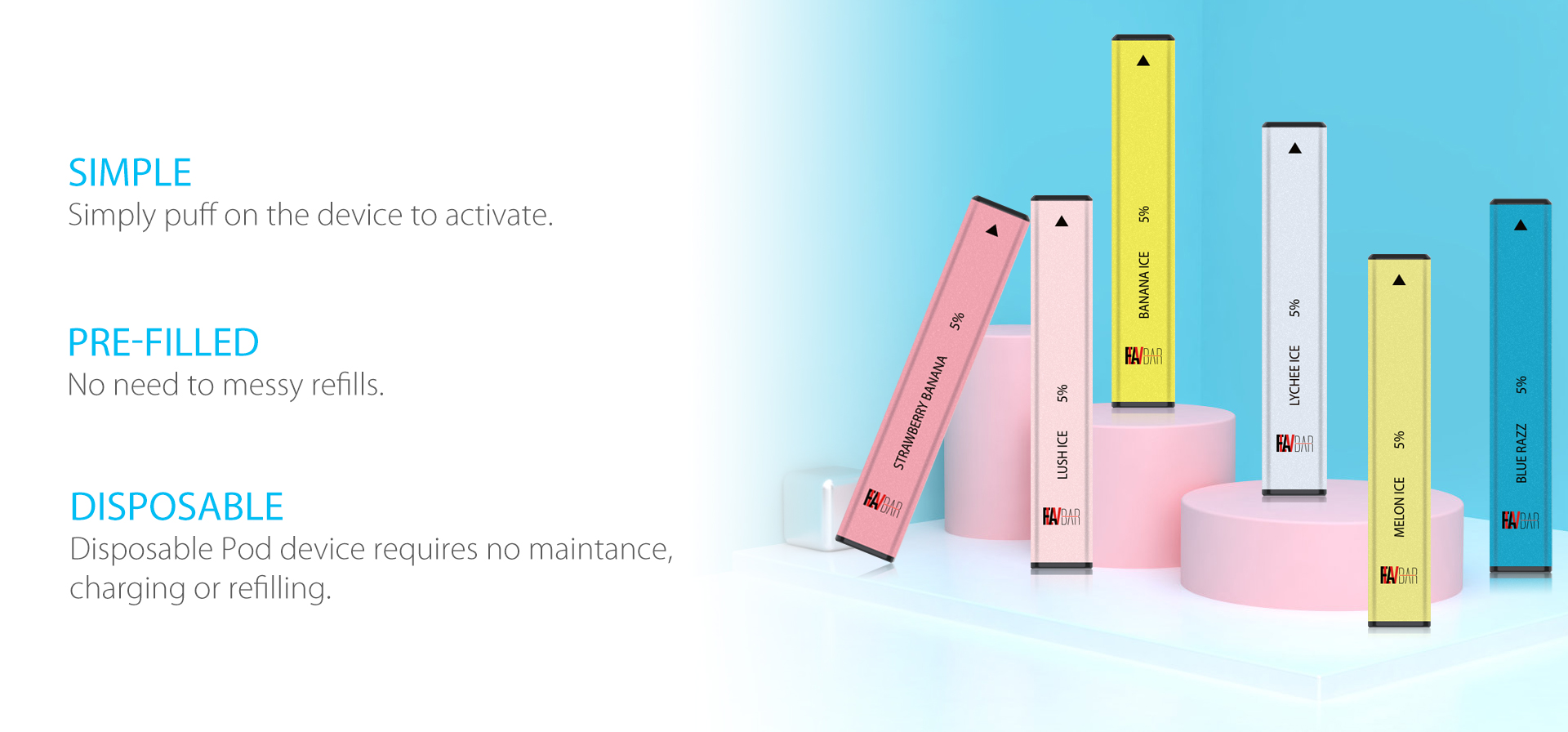Flavbar v1 pod disposable device requires no maintenance, charging or refilling.
